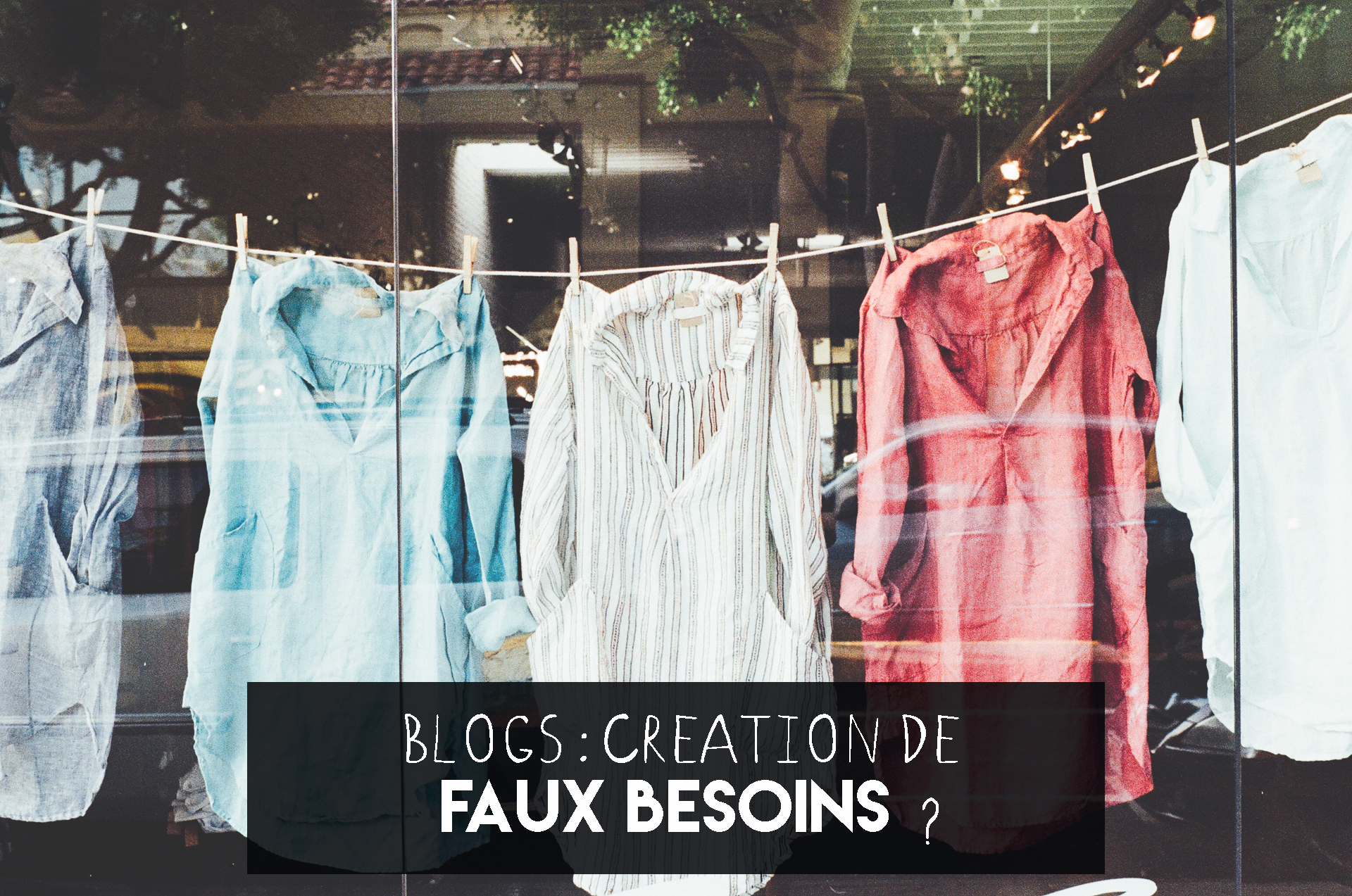 blogs-creation-faux-besoins-mademoisellevi
